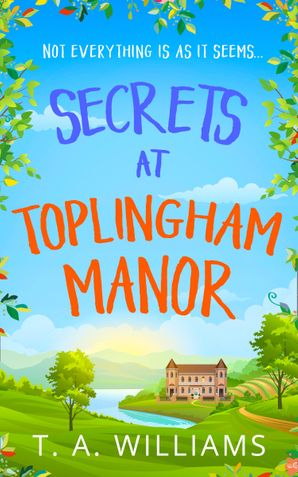 Secrets at Toplingham Manor eBook First edition by T A Williams