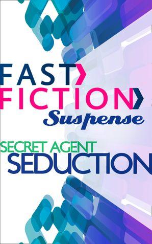 secret-agent-seduction-fast-fiction