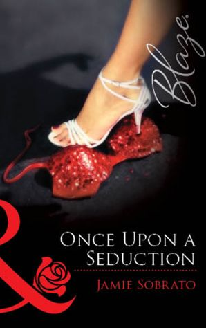 Once Upon A Seduction (Mills & Boon Blaze)