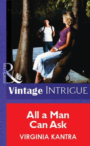 All A Man Can Ask (Mills & Boon Vintage Intrigue) eBook First edition by