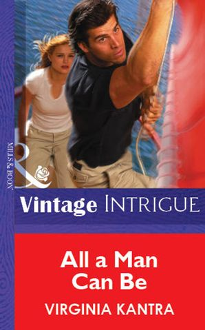 All A Man Can Be (Mills & Boon Vintage Intrigue) eBook First edition by Virginia Kantra