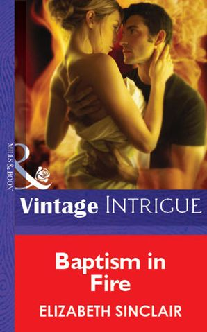 Baptism In Fire (Mills & Boon Vintage Intrigue)