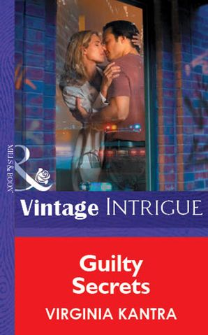 Guilty Secrets (Mills & Boon Vintage Intrigue) eBook First edition by Virginia Kantra