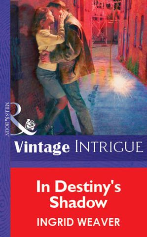 In Destiny's Shadow (Mills & Boon Vintage Intrigue)
