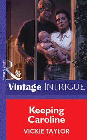 Keeping Caroline (Mills & Boon Vintage Intrigue)
