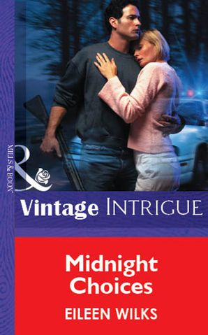 Midnight Choices (Mills & Boon Vintage Intrigue) eBook First edition by Eileen Wilks