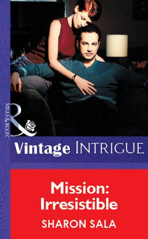 Mission: Irresistible (Mills & Boon Vintage Intrigue) eBook First edition by Sharon Sala