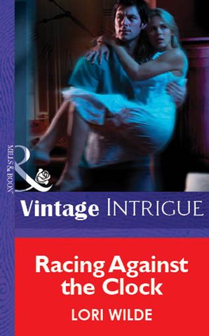 Racing Against the Clock (Mills & Boon Vintage Intrigue) eBook First edition by Lori Wilde
