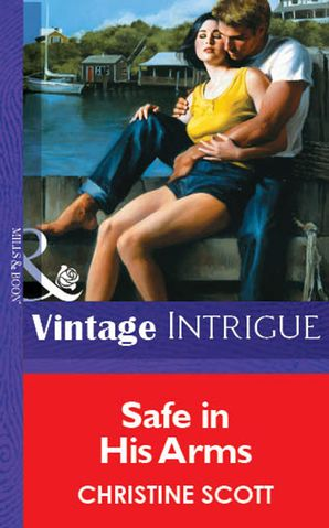 Safe In His Arms (Mills & Boon Vintage Intrigue)