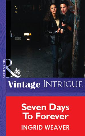 Seven Days To Forever (Mills & Boon Vintage Intrigue)