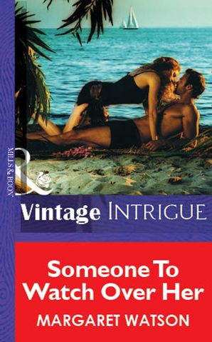Someone To Watch Over Her (Mills & Boon Vintage Intrigue)