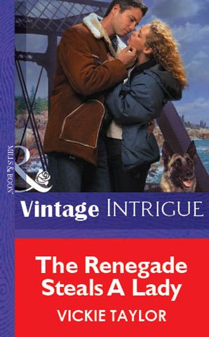 The Renegade Steals A Lady (Mills & Boon Vintage Intrigue)