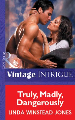 Truly, Madly, Dangerously (Mills & Boon Vintage Intrigue)