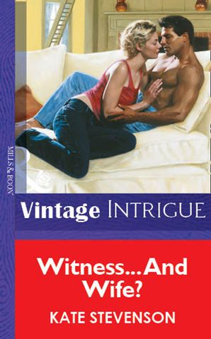 Witness… And Wife? (Mills & Boon Vintage Intrigue)