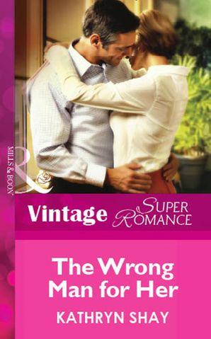 The Wrong Man For Her (Mills & Boon Vintage Superromance)