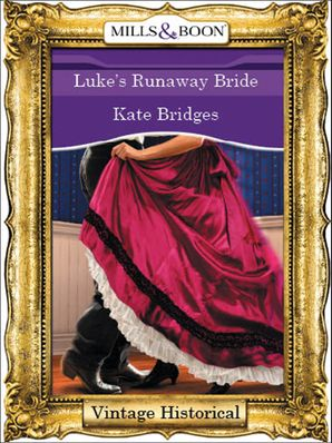 Luke's Runaway Bride (Mills & Boon Historical)