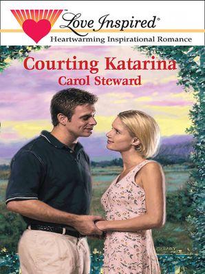 Courting Katarina (Mills & Boon Love Inspired)