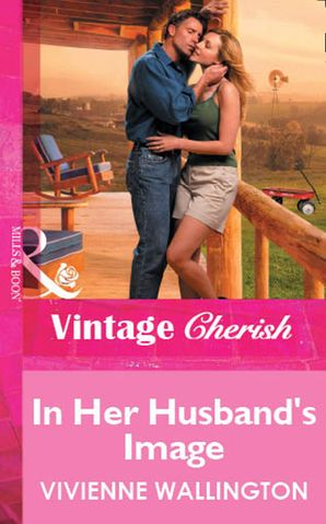 In Her Husband's Image (Mills & Boon Vintage Cherish)