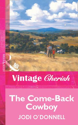 The Come-Back Cowboy (Mills & Boon Vintage Cherish)