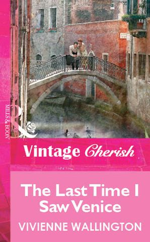 The Last Time I Saw Venice (Mills & Boon Vintage Cherish) eBook First edition by Vivienne Wallington