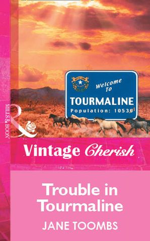Trouble In Tourmaline (Mills & Boon Vintage Cherish)