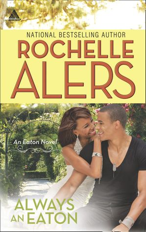 Always an Eaton: Sweet Dreams (The Eatons, Book 3) / Twice the Temptation (The Eatons, Book 4) (Mills & Boon Kimani Arabesque) eBook First edition by Rochelle Alers