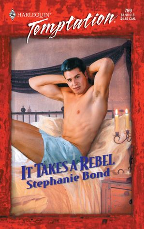 It Takes a Rebel (Mills & Boon Temptation) eBook First edition by Stephanie Bond