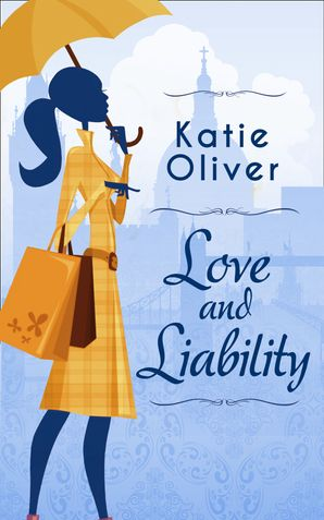 Love And Liability eBook First edition by Katie Oliver