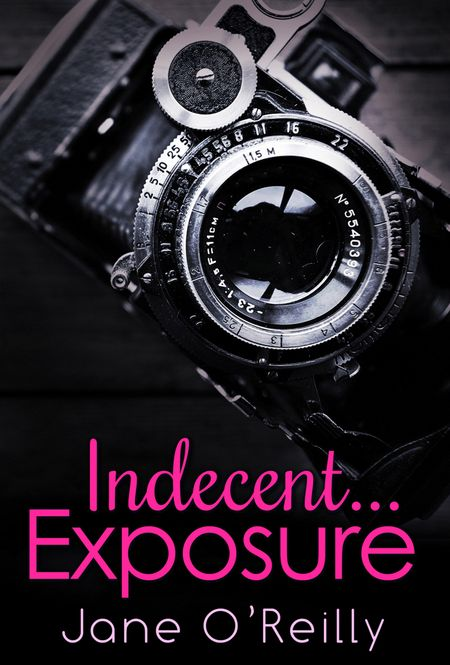 Indecent…Exposure - Jane O'Reilly