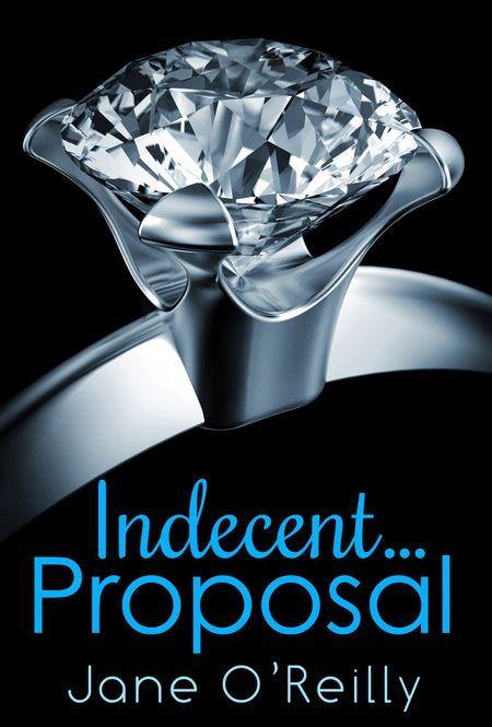 Indecent…Proposal - Jane O'Reilly