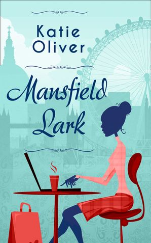 Mansfield Lark eBook First edition by Katie Oliver