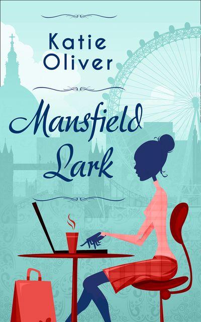 Mansfield Lark - Katie Oliver