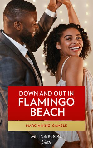 Down And Out In Flamingo Beach (Mills & Boon Kimani)