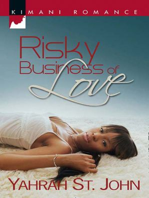 Risky Business of Love (Mills & Boon Kimani) eBook First edition by Yahrah St. John