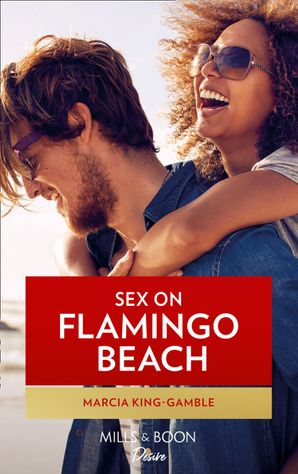 Sex On Flamingo Beach (Mills & Boon Kimani)