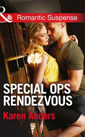 Special Ops Rendezvous (Mills & Boon Romantic Suspense)