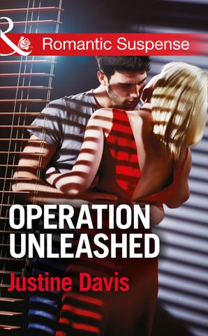 Operation Unleashed eBook First edition by Justine Davis