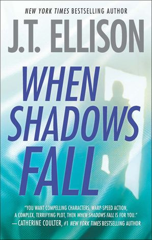 When Shadows Fall (A Samantha Owens Novel, Book 3) eBook First edition by J.T. Ellison