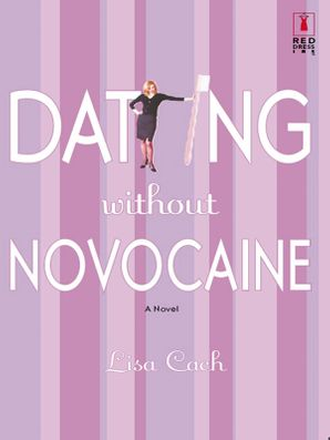 Dating Without Novocaine (Mills & Boon Silhouette) eBook First edition by