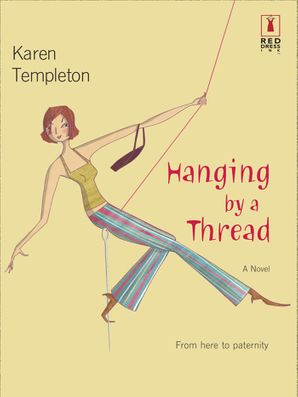 Hanging by a Thread (Mills & Boon Silhouette) eBook First edition by Karen Templeton