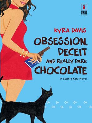 Obsession, Deceit And Really Dark Chocolate (Mills & Boon Silhouette)