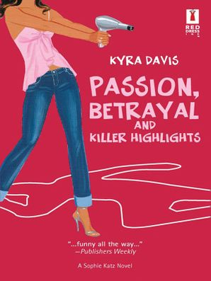 Passion, Betrayal And Killer Highlights (Mills & Boon Silhouette)