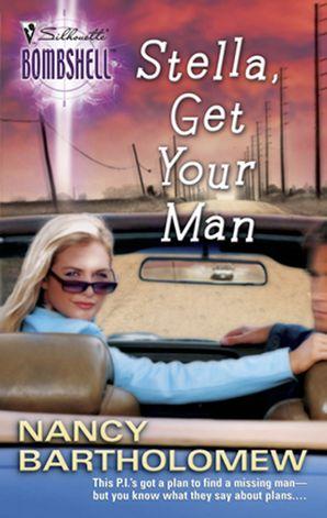 Stella, Get Your Man (Mills & Boon Silhouette)