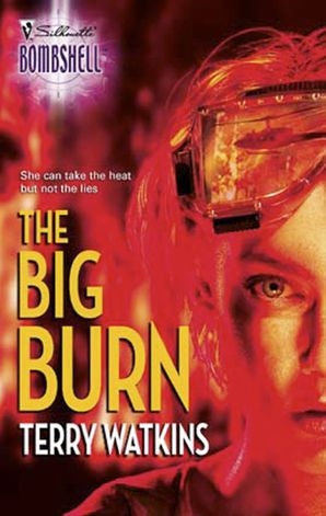The Big Burn (Mills & Boon Silhouette) eBook First edition by