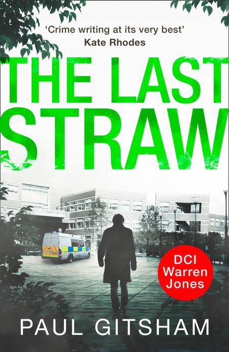 The Last Straw (DCI Warren Jones, Book 1) - Paul Gitsham