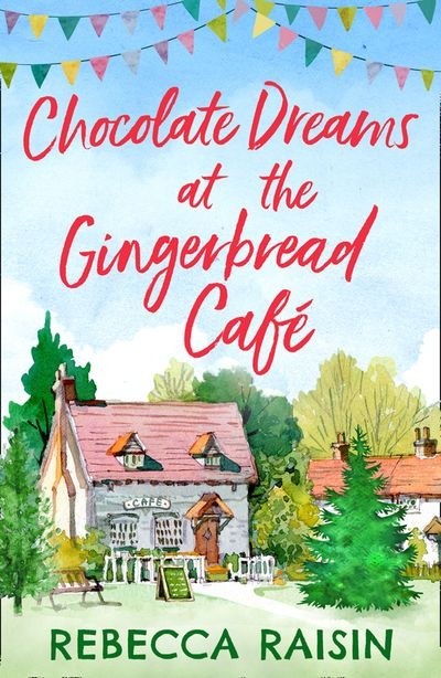 Chocolate Dreams At The Gingerbread Cafe (The Gingerbread Café, Book 2) - Rebecca Raisin