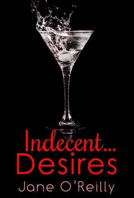 Indecent…Desires - Jane O'Reilly