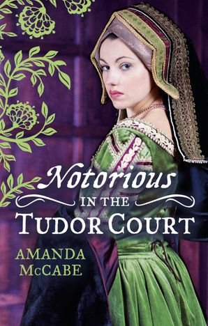 notorious-in-the-tudor-court-a-sinful-alliance-a-notorious-woman-mills-and-boon-m-and-b