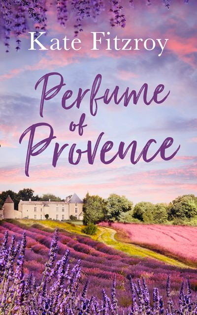 Perfume Of Provence - Kate Fitzroy