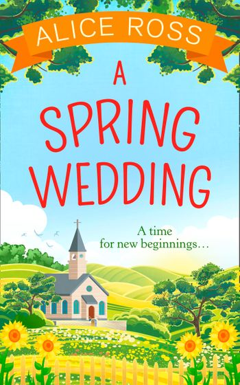 A Spring Wedding (Countryside Dreams, Book 1) - Alice Ross